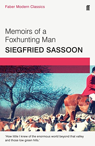 Memoirs of a Foxhunting Man: Faber Modern Classics by Siegfried Sassoon (4-Jun-2015) Paperback