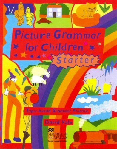 Picture Grammar For Children. Starter: Student's Book