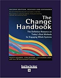 The Change Handbook (Volume 3 of 4) (EasyRead Super Large 18pt Edition): The Definitive Resource on Today's Best Methods for Engaging whole Systems