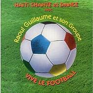 Haiti Chante Et Dance / Vive Le Football