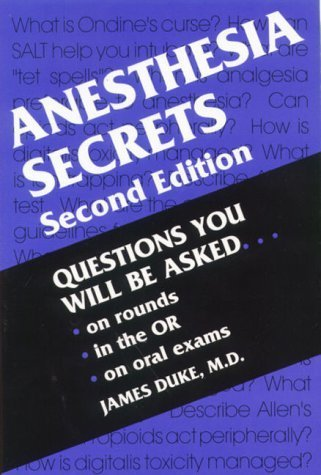 Anesthesia Secrets, 2e 2nd Edition by Duke MD MBA, James (2000) Paperback