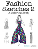 Fashion Sketches 2: A Coloring Book: Fashion inspired adult coloring book