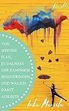 Von meinem Plan, in das Haus der Kaminskis einzudringen, und was ich damit auslöste: Novelle (German Edition)