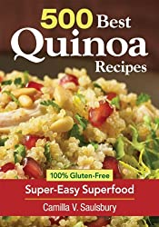 500 Best Quinoa Recipes: 100% Gluten-Free Super-Easy Superfood by Camilla Saulsbury (2012-07-26)