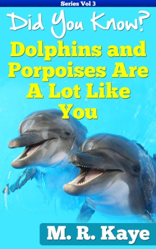 Did You Know? Dolphins and Porpoises Are A Lot Like You (English Edition)