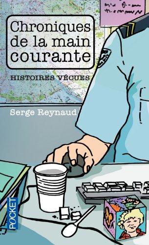 Chroniques de la main courante par Serge REYNAUD