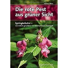 Die rote Pest aus grüner Sicht: Springkräuter - von Imkern geschätzt, von Naturschützern bekämpft