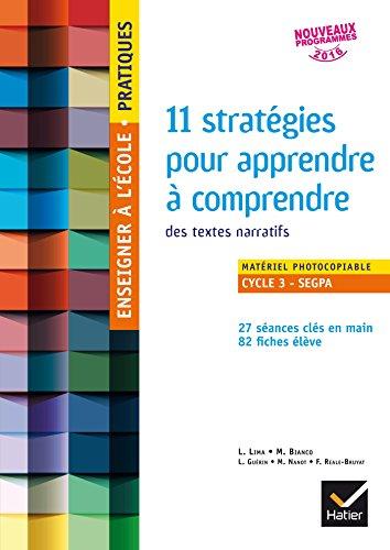 Enseigner à l'école Pratiques - cycle 3 - 11 stratégies pour apprendre à comprendre