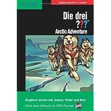 PONS Die drei ??? (Die drei Fragezeichen) Arctic Adventure: Lektüre: Englisch lernen mit den 3 Fragezeichen