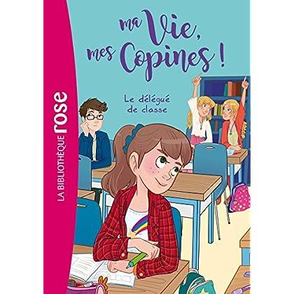 Ma vie, mes copines 02 - Le délégué de classe