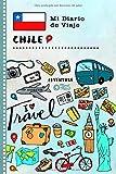 Chile Mi Diario de Viaje: Libro de Registro de Viajes Guiado Infantil - Cuaderno de Recuerdos de Actividades en Vacaciones para Escribir, Dibujar, Afirmaciones de Gratitud para Niños y Niñas