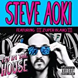 Im-In-The-House-featuring-Zuper-Blahq-by-Steve-Aoki