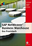 SAP NetWeaver Business Warehouse: Das Praxisbuch (mitp Professional)