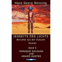 MONIQUE GALEANO und ADAMO HUNTER (JENSEITS DES LICHTS - Berichte aus der Zukunft 5)