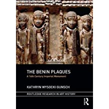 The Benin Plaques, a 16th Century Imperial Monument (Routledge Research in Art History)