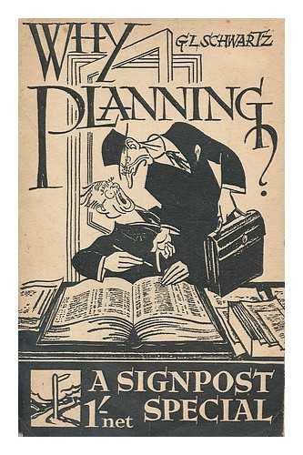 Why planning? / by G.L. Schwartz ; with drawings by Thomas Derrick