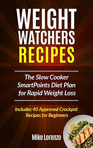 weight-watchers-recipes-the-slow-cooker-smartpoints-diet-plan-for-rapid-weight-loss-includes-40-appr