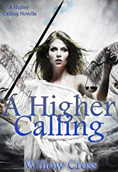 A Higher Calling by [Cross, Willow]
