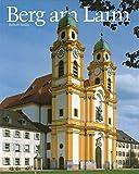 Berg am Laim: St. Michael in München. Ein Hauptwerk des süddeutschen Rokoko