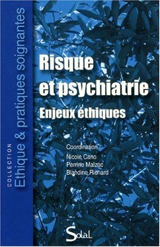 Risque et psychiatrie : Enjeux éthiques par Nicole Cano, Perrine Malzac, Blandine Richard, Collectif
