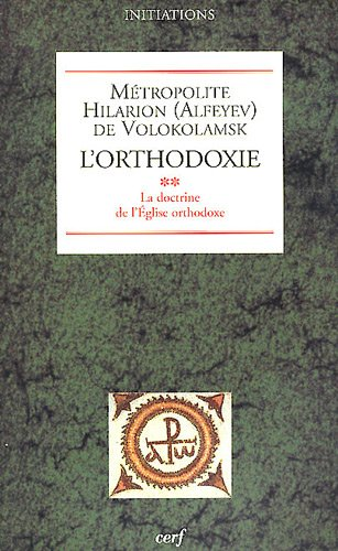 L'orthodoxie : Tome 2, La doctrine de l'Eglise orthodoxe