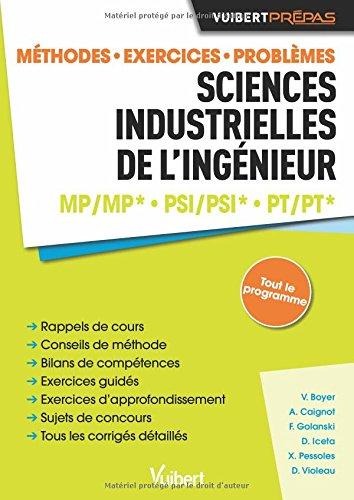 Sciences industrielles de l'ingenieur MP/MP* PSI/PSI* PT/PT* : Méthodes. Exercices. Problèmes. Sujets de concours par Collectif