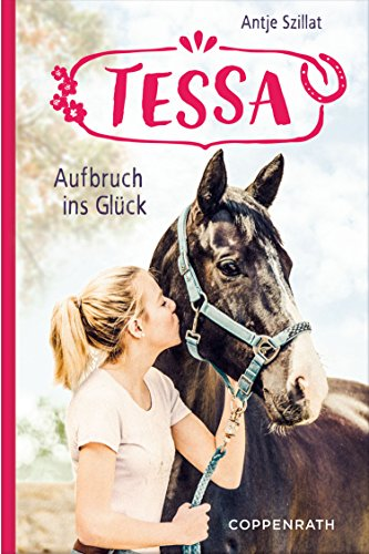 Tessa (Band 2): Aufbruch ins Glück -