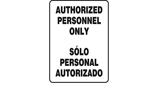 14 Length x 10 Width x 0.055 Thickness Plastic Black on White LegendAuthorized Personnel ONLY//Solo Personal AUTORIZADO 14 x 10 Accuform SBMADM973VP Sign