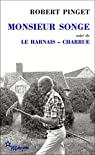 Monsieur Songe, suivi de Le Harnais et Charrue par Pinget