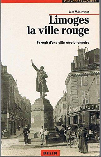 Limoges, la ville rouge. Portrait d'une ville révolutionnaire