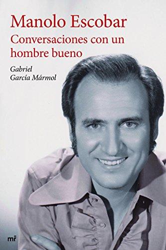 Conversaciones con un hombre bueno por Gabriel García Mármol