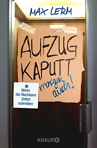 Buchseite und Rezensionen zu 'Aufzug kaputt. Morgen auch!: Wenn die Nachbarn Zettel schreiben' von Max Lerm