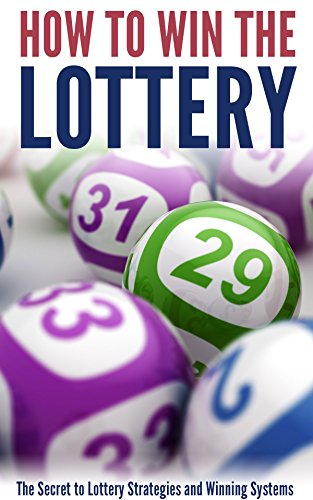 How to Win the Lottery: The Secret to Lottery Strategies and Winning Systems (English Edition) (Master Guide Lottery)