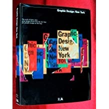 Graphic Design: New York: The Work of Thirty-Nine Great Design Firms from the City That Put Graphic Design on the Map by D.K. Holland (1992-05-01)