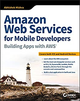 Amazon Web Services for Mobile Developers: Building Apps with AWS (English Edition) de