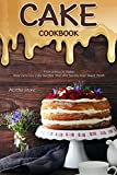 #3: Cake Cookbook: From Icebox to Dump: Most Delicious Cake Recipes That Will Satisfy Your Sweet Tooth