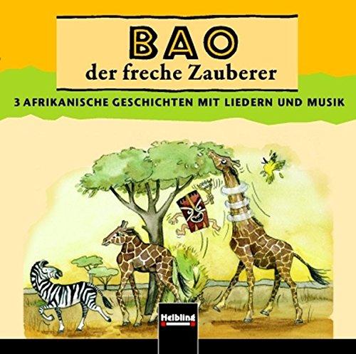 Bao der freche Zauberer. AudioCD: 3 Afrikanische Geschichten mit Liedern und Musik