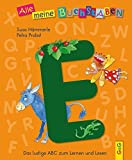 Alle meine Buchstaben - E: Das lustige ABC zum Lernen und Lesen (Alle meine Buchstaben / Das Alphabet in 24 attraktive Bände verpackt: So bekommt ... für Vorschulkinder und Schulanfänger)