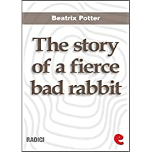 The Story of a Fierce Bad Rabbit (Radici)