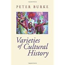 Varieties of Cultural History by Peter Burke (1997-09-01)