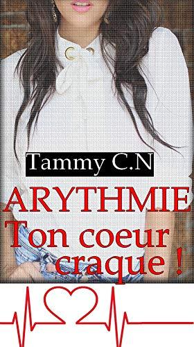 Couverture du livre Arythmie: Ton coeur craque