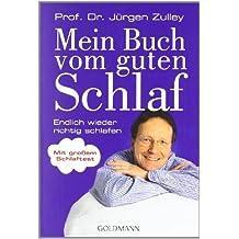 Mein Buch vom guten Schlaf: Endlich wieder richtig schlafen von Zulley. Prof. Dr. Jürgen (2010) Taschenbuch