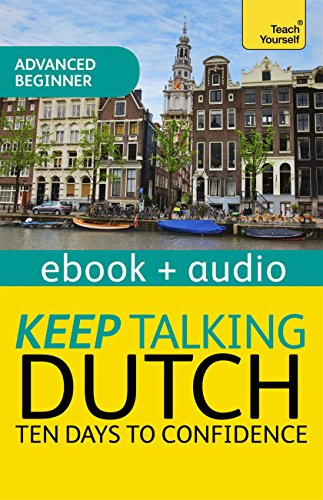 Keep Talking Dutch Audio Course - Ten Days to Confidence: Audio ...