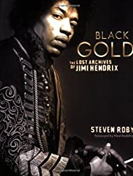 Black Gold: The Lost Archives of Jimi Hendrix by Steven Roby (2002-04-01)