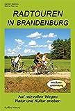 Radtouren in Brandenburg: Auf reizvollen Wegen Natur und Kultur erleben