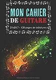 Mon Cahier De Guitare 21 x 29,7 - 100 pages de tablatures: Livre de musique pour guitaristes