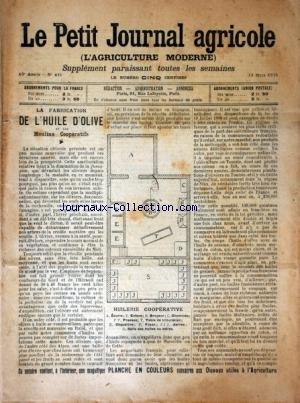 PETIT JOURNAL AGRICOLE (LE) [No 481] du 19/03/1905 - LA FABRICATION DE L'HUILE D'OLIVE ET LES MOULINS COOPERATIFS - LES CHAMPS - LA FERME - LES VIGNES - PETITES CULTURES