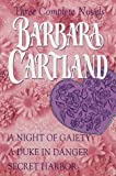 three complete novels a night of gaiety a duke in danger secret harbor by barbara cartland 1 jul 1994 paperback