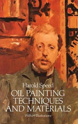 Oil Painting Techniques and Materials (Dover Art Instruction) por Harold Speed