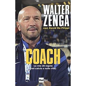 Coach. Le Mie 20 Regole (Nel Calcio E Nella Vita)